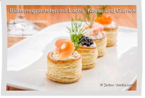 Blätterteigpasteten mit Lachs, Kaviar und Garnelen Rezept
